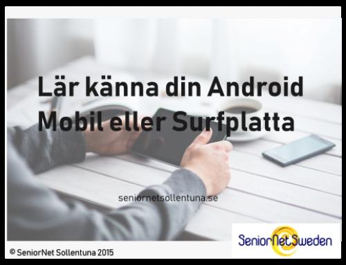 Lär känna din Android mobil eller surfplatta